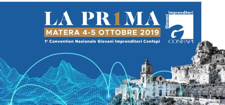 LA PR1MA – 1^ Convention Nazionale Giovani Imprenditori CONFAPI – Matera 4-5/10/2019